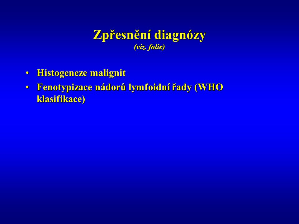 Zpřesnění diagnózy (viz. folie)