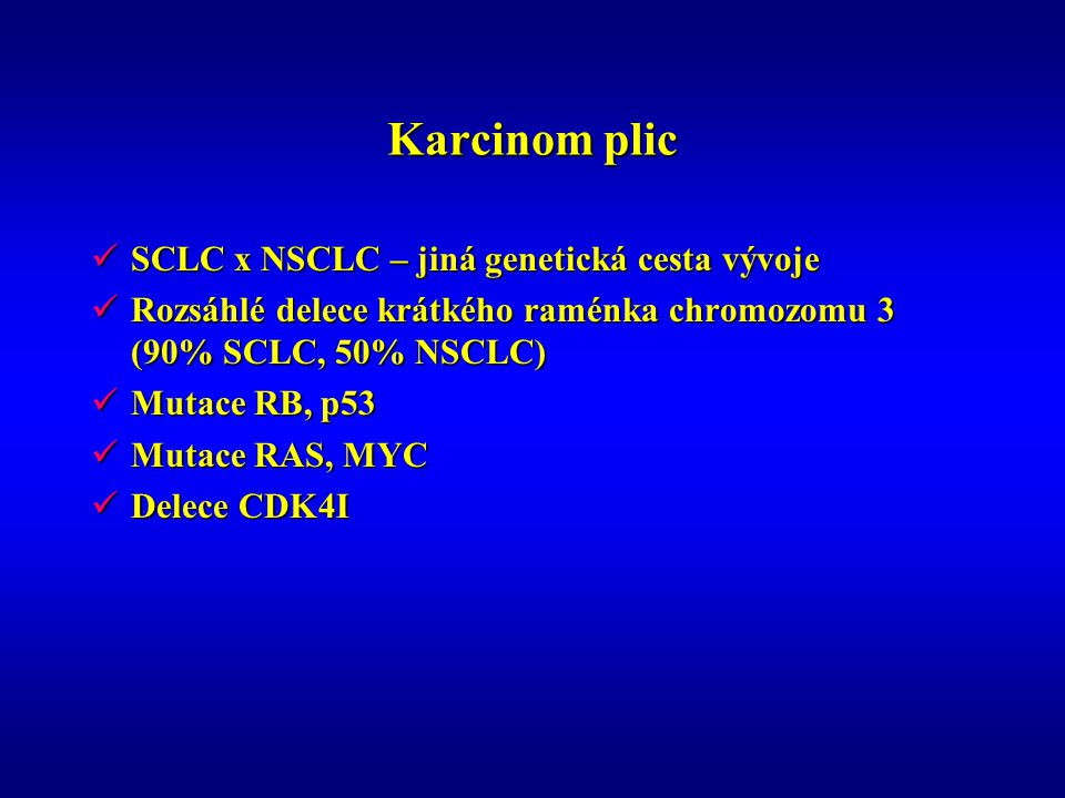 Karcinom plic SCLC x NSCLC – jiná genetická cesta vývoje