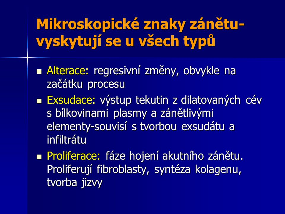 Mikroskopické znaky zánětu-vyskytují se u všech typů