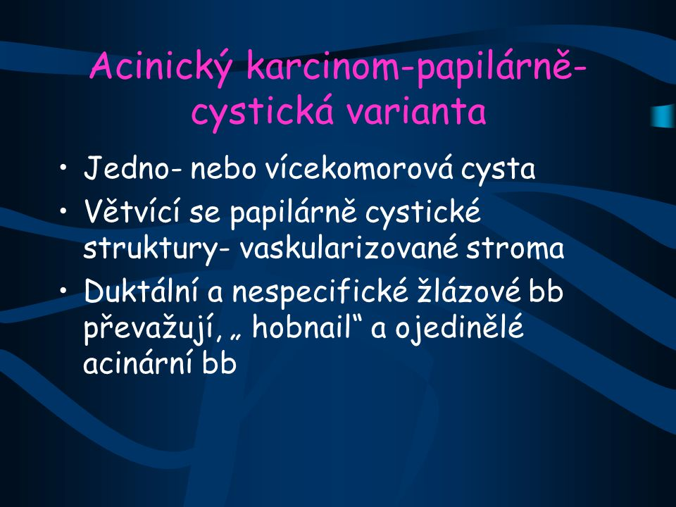 Acinický karcinom-papilárně-cystická varianta