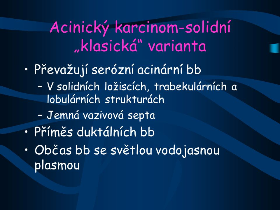 "Acinický karcinom-solidní ""klasická varianta"