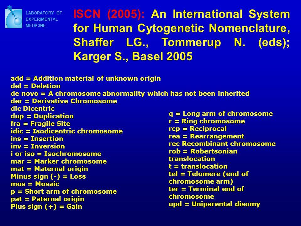 ISCN (2005): An International System for Human Cytogenetic Nomenclature, Shaffer LG., Tommerup N. (eds); Karger S., Basel 2005
