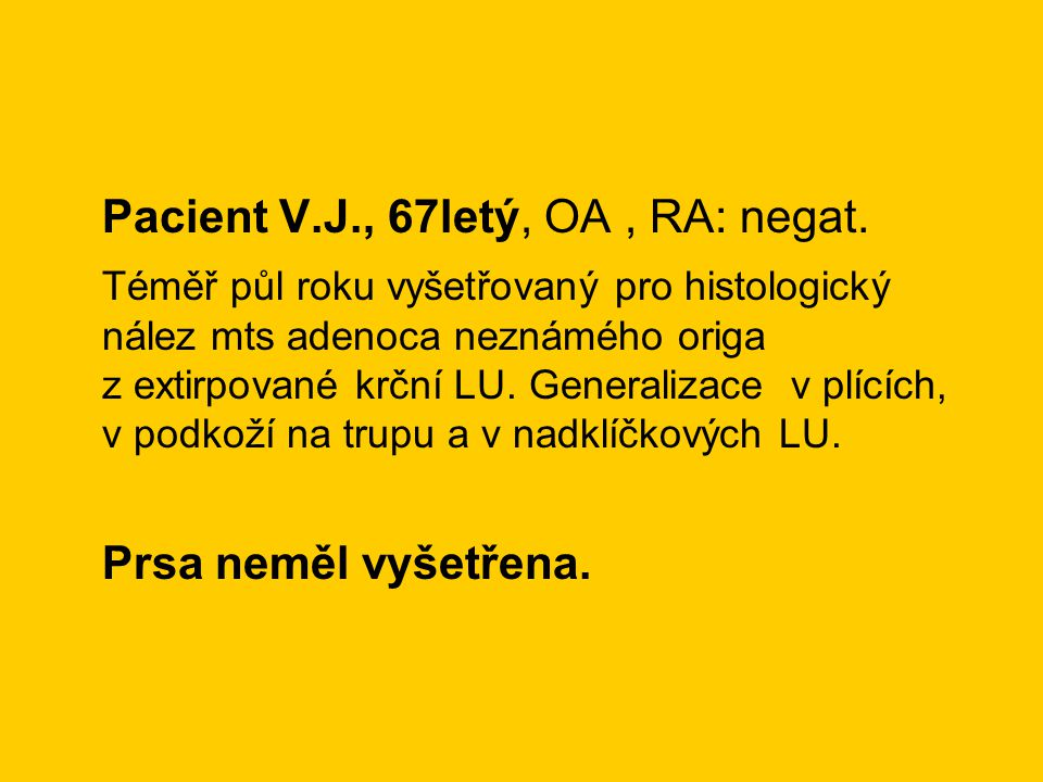 Pacient V.J., 67letý, OA , RA: negat.