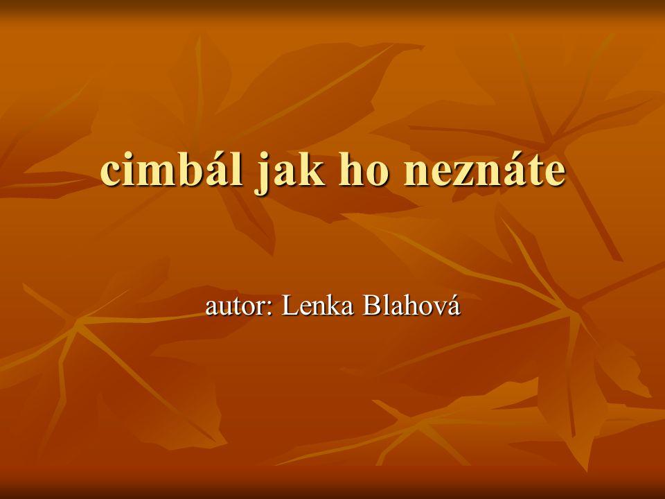 cimbál jak ho neznáte autor: Lenka Blahová