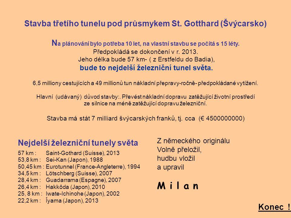 Stavba třetího tunelu pod průsmykem St. Gotthard (Švýcarsko)