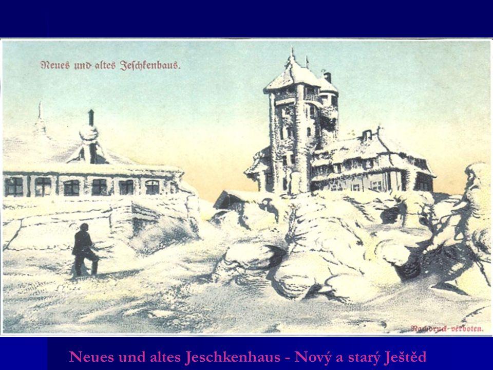 Neues und altes Jeschkenhaus - Nový a starý Ještěd