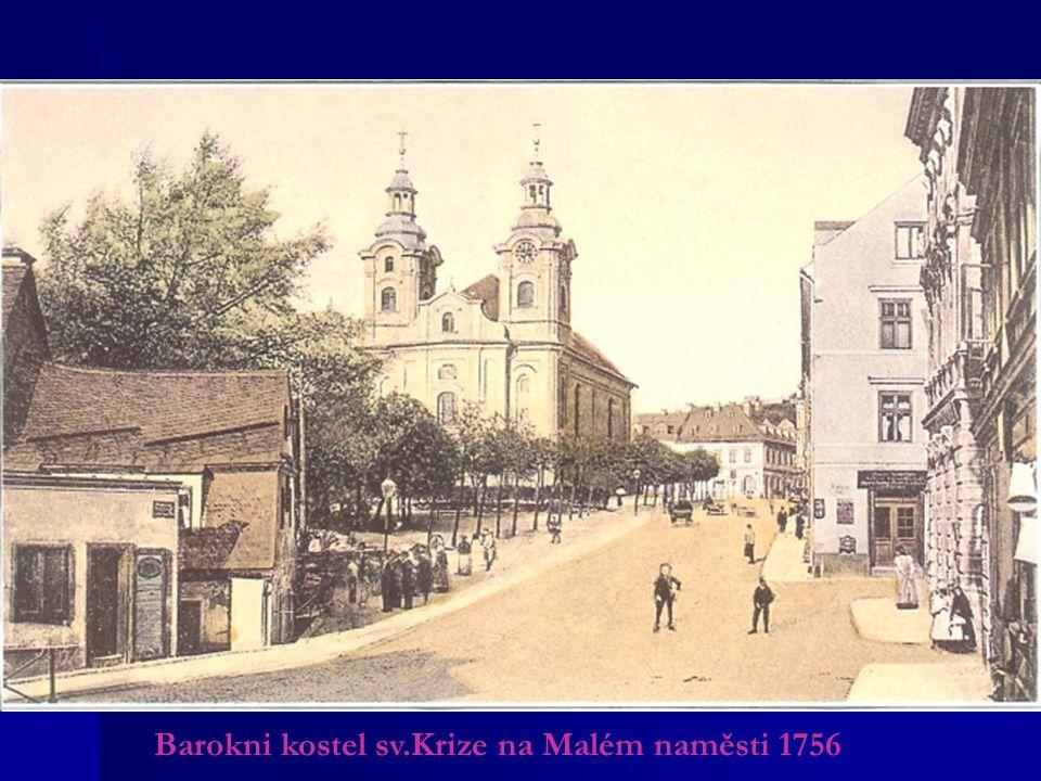 Barokni kostel sv.Krize na Malém naměsti 1756