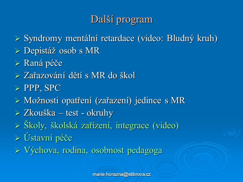Další program Syndromy mentální retardace (video: Bludný kruh)