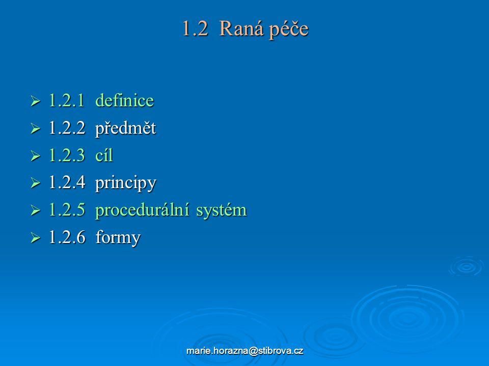 1.2 Raná péče 1.2.1 definice 1.2.2 předmět 1.2.3 cíl 1.2.4 principy