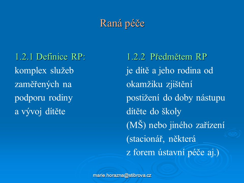 Raná péče 1.2.1 Definice RP: komplex služeb zaměřených na
