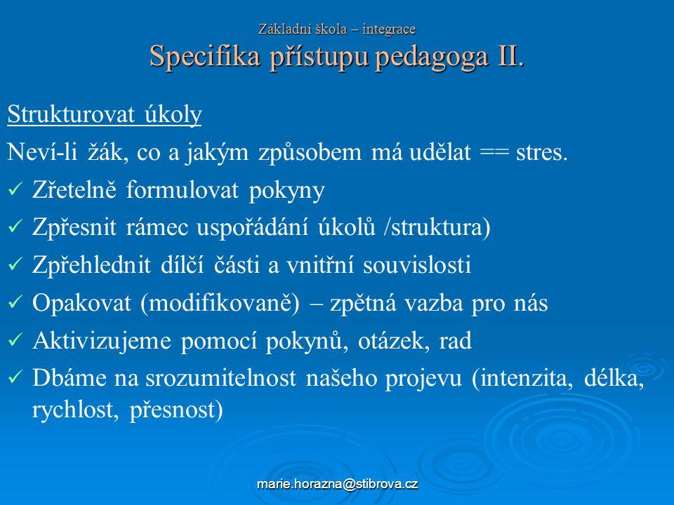 Základní škola – integrace Specifika přístupu pedagoga II.