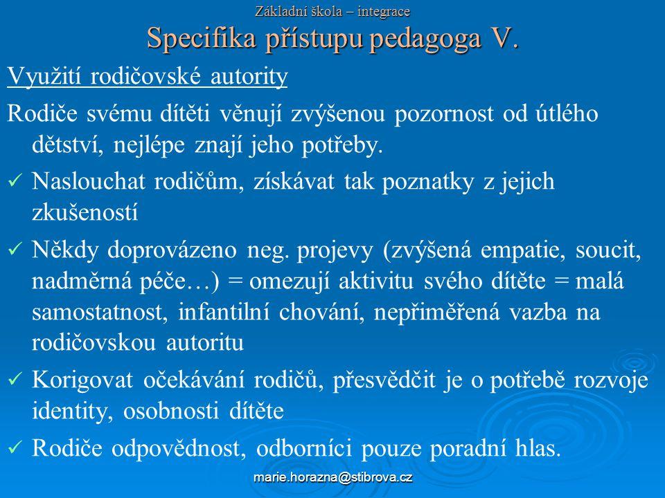 Základní škola – integrace Specifika přístupu pedagoga V.