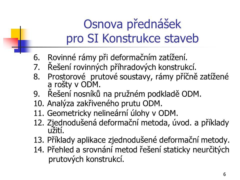 Osnova přednášek pro SI Konstrukce staveb