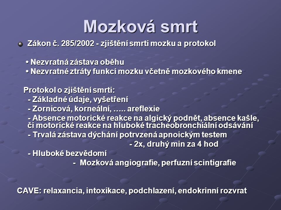Mozková smrt Zákon č. 285/2002 - zjištění smrti mozku a protokol