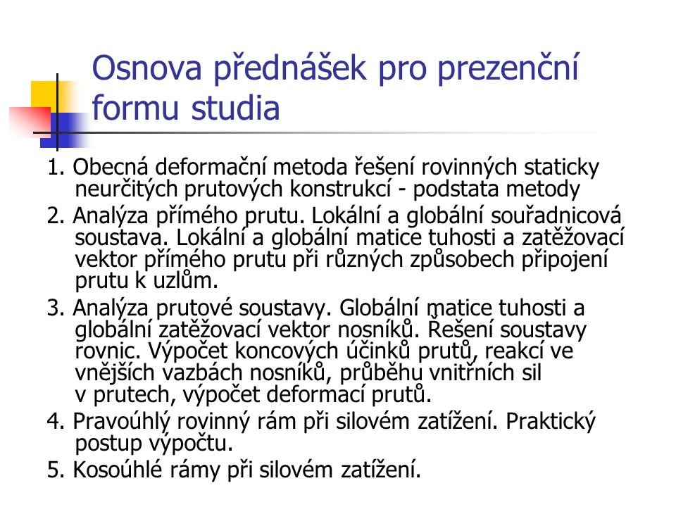 Osnova přednášek pro prezenční formu studia