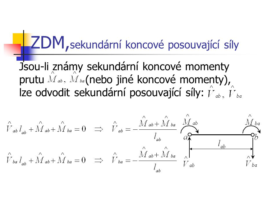 ZDM,sekundární koncové posouvající síly