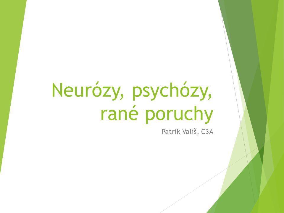 Neurózy, psychózy, rané poruchy