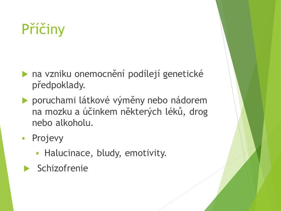 Příčiny na vzniku onemocnění podílejí genetické předpoklady.