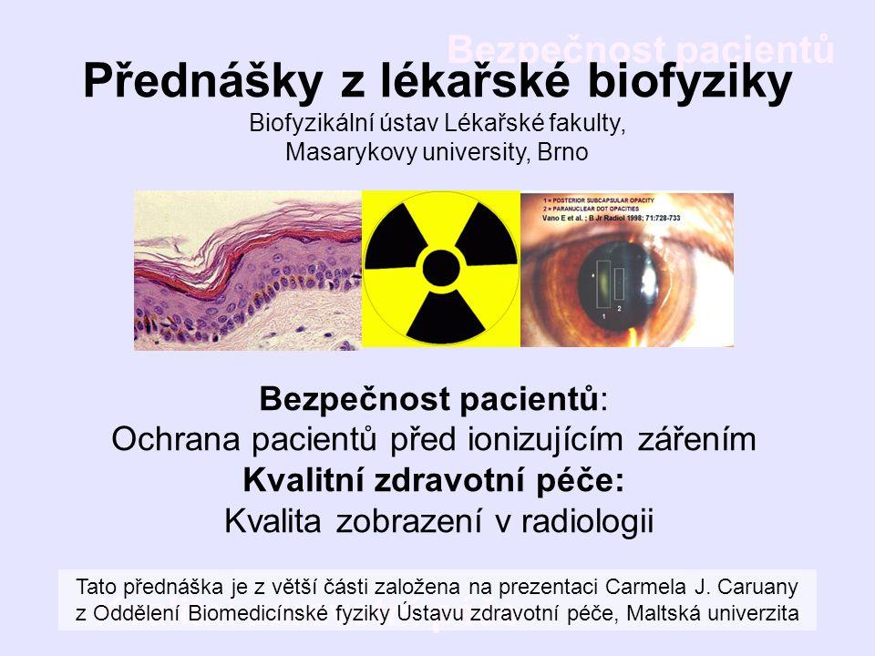 Přednášky z lékařské biofyziky Biofyzikální ústav Lékařské fakulty, Masarykovy university, Brno