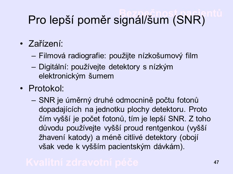 Pro lepší poměr signál/šum (SNR)