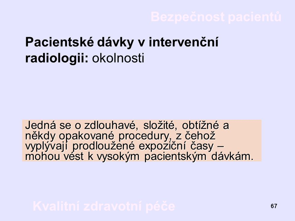 Pacientské dávky v intervenční radiologii: okolnosti