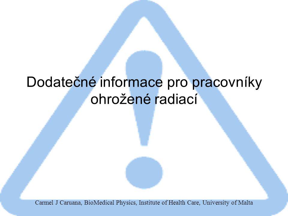 Dodatečné informace pro pracovníky ohrožené radiací