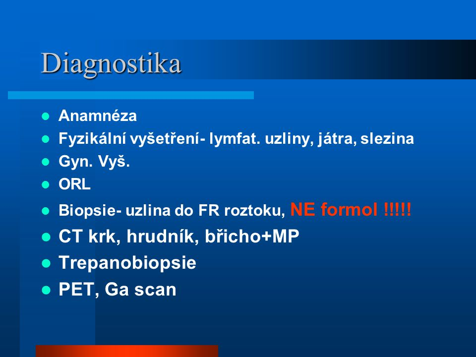 Diagnostika CT krk, hrudník, břicho+MP Trepanobiopsie PET, Ga scan