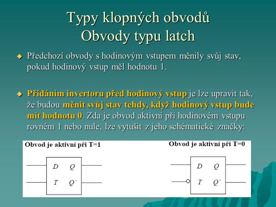 Typy klopných obvodů Obvody typu latch