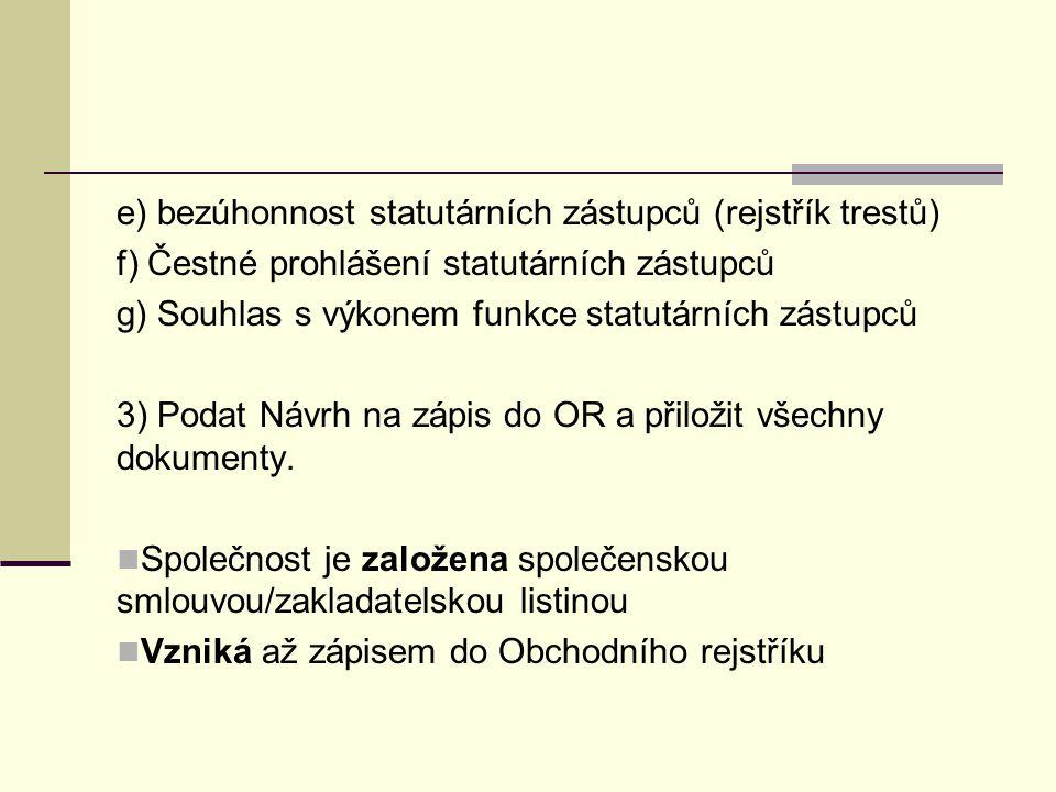 e) bezúhonnost statutárních zástupců (rejstřík trestů)