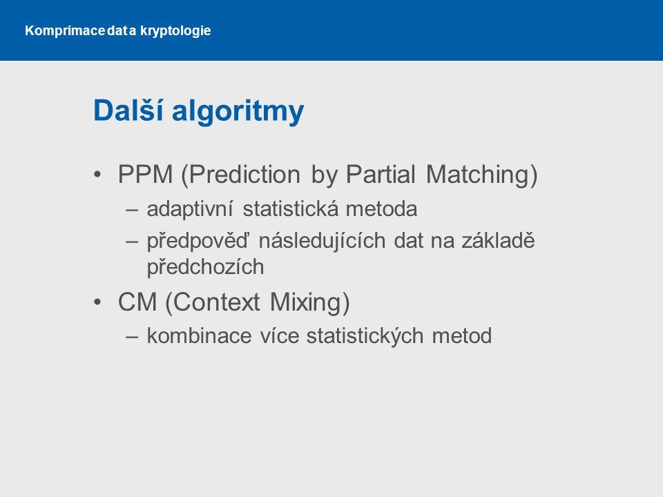 Další algoritmy PPM (Prediction by Partial Matching)