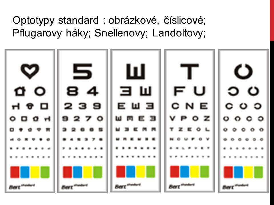 Optotypy standard : obrázkové, číslicové;