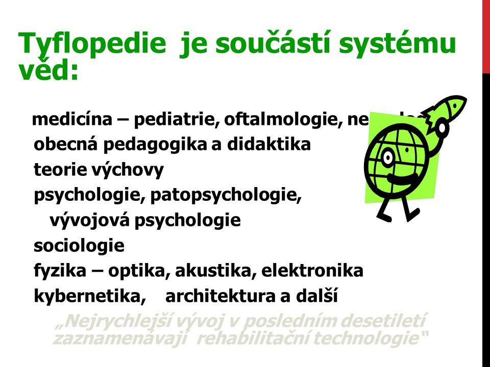 Tyflopedie je součástí systému věd:
