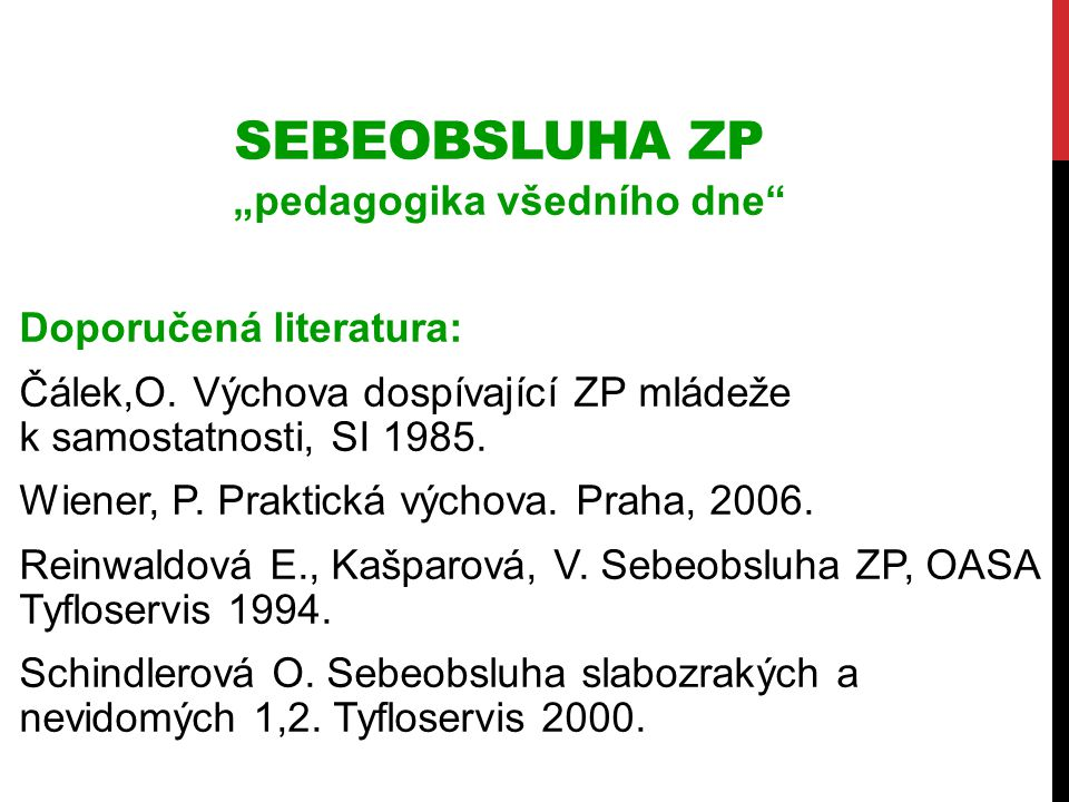 "Sebeobsluha ZP ""pedagogika všedního dne Doporučená literatura:"