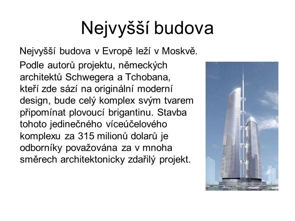 Nejvyšší budova Nejvyšší budova v Evropě leží v Moskvě.