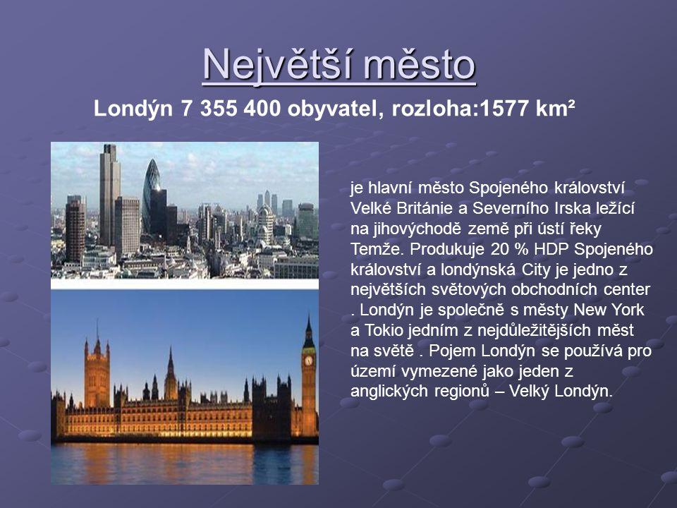 Největší město Londýn 7 355 400 obyvatel, rozloha:1577 km²