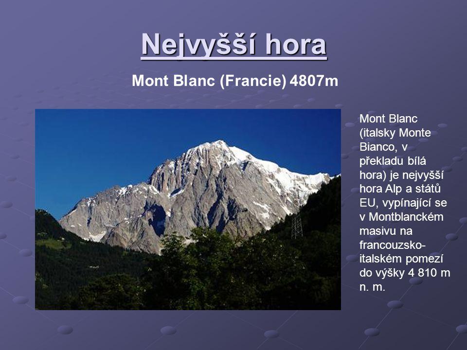 Nejvyšší hora Mont Blanc (Francie) 4807m