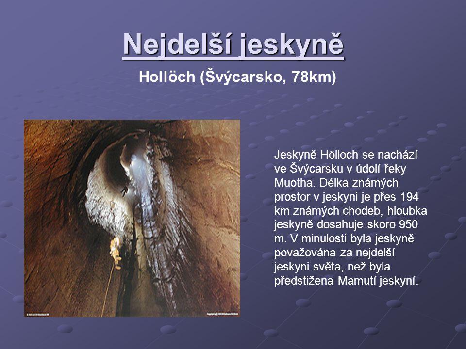 Nejdelší jeskyně Hollöch (Švýcarsko, 78km)