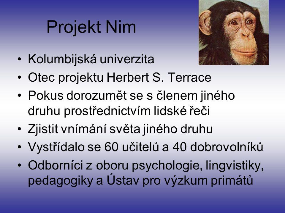 Projekt Nim Kolumbijská univerzita Otec projektu Herbert S. Terrace