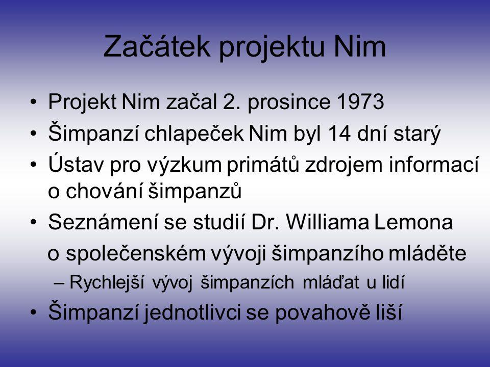 Začátek projektu Nim Projekt Nim začal 2. prosince 1973