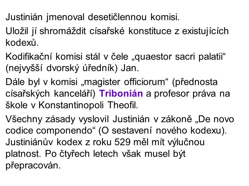 Justinián jmenoval desetičlennou komisi.