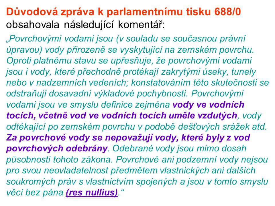 Důvodová zpráva k parlamentnímu tisku 688/0 obsahovala následující komentář: