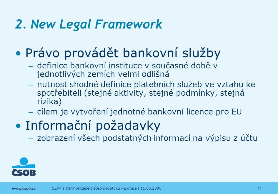 2. New Legal Framework Právo provádět bankovní služby