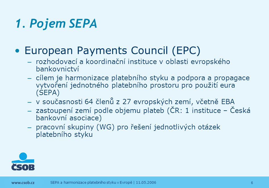 1. Pojem SEPA European Payments Council (EPC)