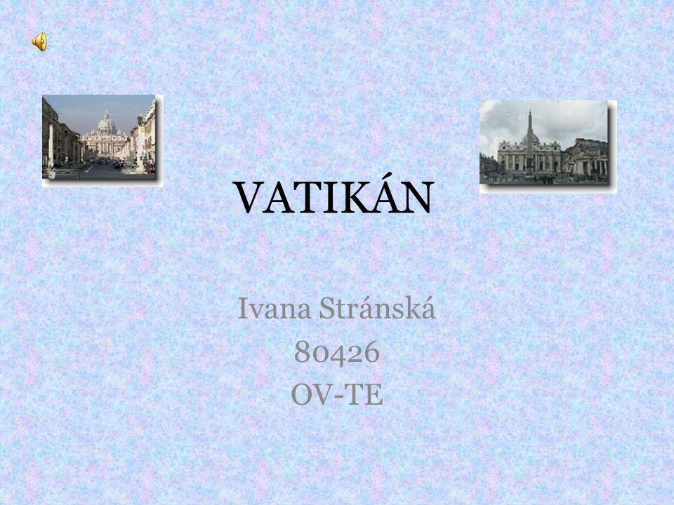 VATIKÁN Ivana Stránská 80426 OV-TE
