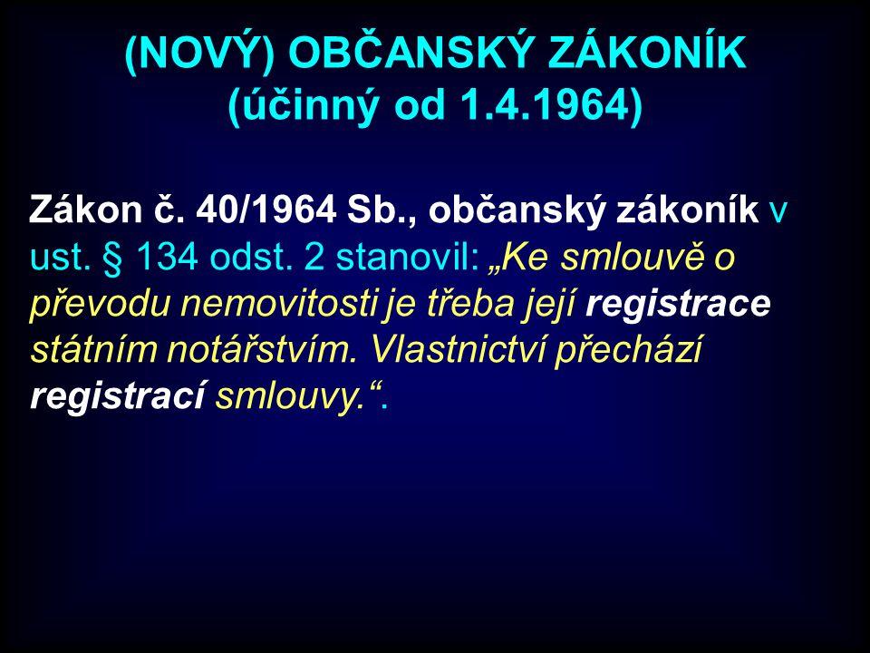 (NOVÝ) OBČANSKÝ ZÁKONÍK (účinný od 1.4.1964)