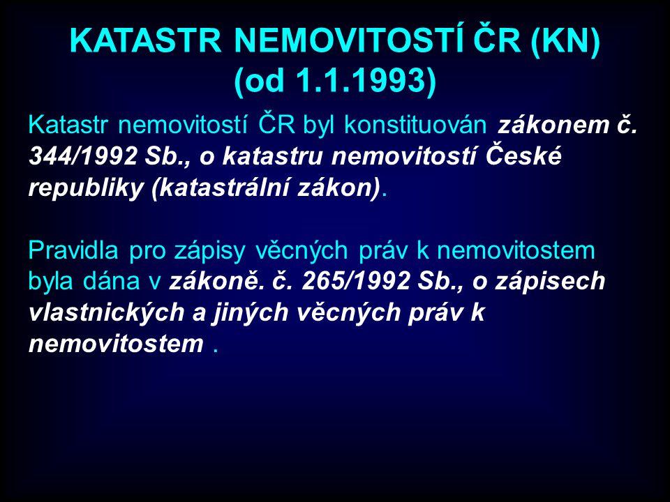 KATASTR NEMOVITOSTÍ ČR (KN) (od 1.1.1993)