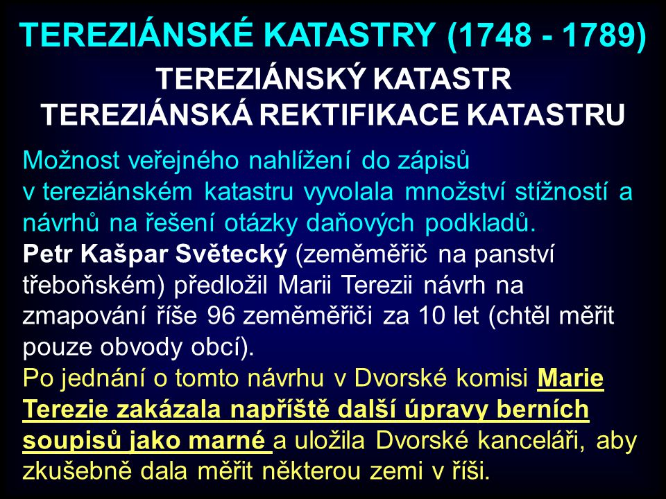 TEREZIÁNSKÉ KATASTRY (1748 - 1789) TEREZIÁNSKÁ REKTIFIKACE KATASTRU