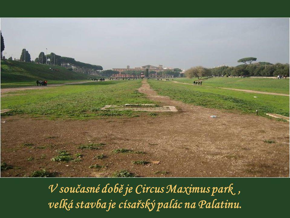 V současné době je Circus Maximus park ,
