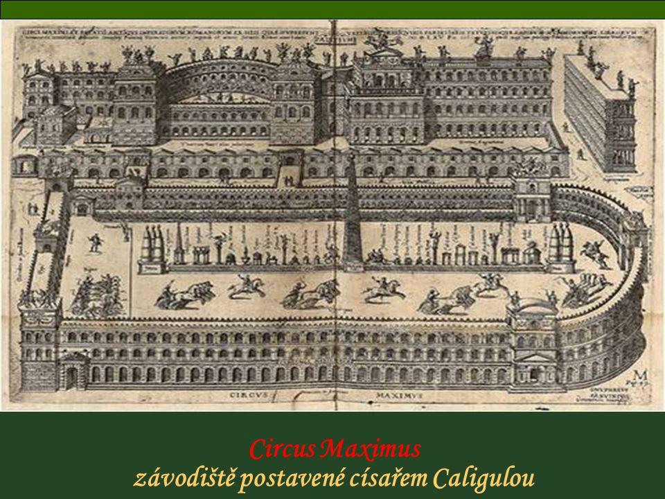 závodiště postavené císařem Caligulou