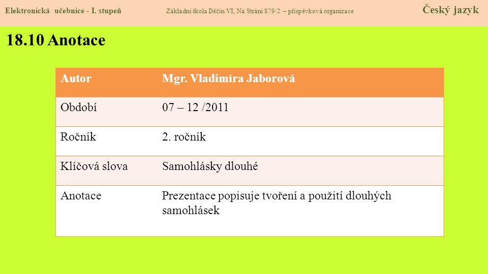 18.10 Anotace Autor Mgr. Vladimíra Jaborová Období 07 – 12 /2011